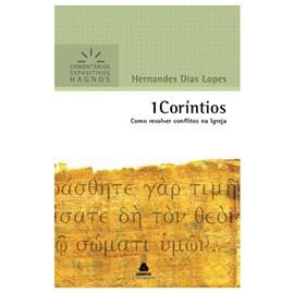 1 Coríntios | Comentários Expositivo | Hernandes Dias Lopes