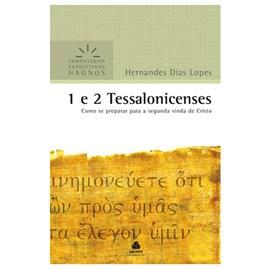 1 e 2 Tessalonicenses | Comentários Expositivo | Hernandes Dias Lopes