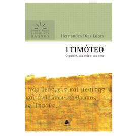 1 Timóteo | Comentários Expositivo | Hernandes Dias Lopes