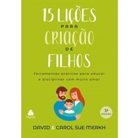 15 Lições para Criação de Filhos | David & Carol Sue Merkh