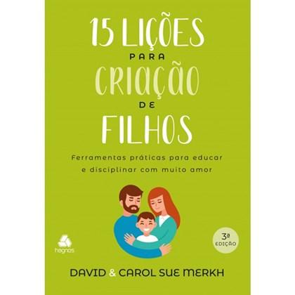 15 Lições para Criação de Filhos   David e Carol Sue Merkh