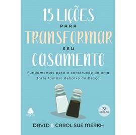 15 Lições para Transformar seu Casamento | David & Carol Sue Merkh