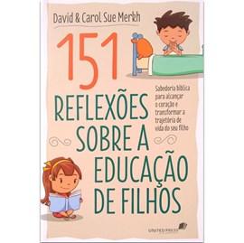 151 Reflexões Sobre A Educação De Filhos | Carol Sue Merkh