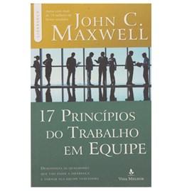 17 Princípios do Trabalho em Equipe | John C. Maxwell