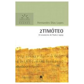 2 Timóteo | Comentários Expositivo | Hernandes Dias Lopes