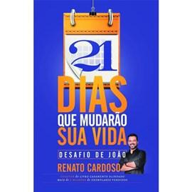 21 Dias que Mudarão sua Vida | Renato Cardoso