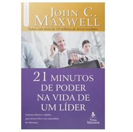 21 Minutos de Poder na Vida de Um Líder | John C. Maxwell