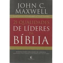21 Qualidades de líderes na Bíblia | John C. Maxwell