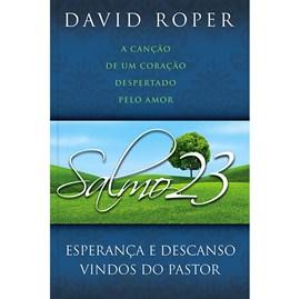 275133 - Salmo 23 – Esperança e Descanso Vindos do Pastor | David Roper