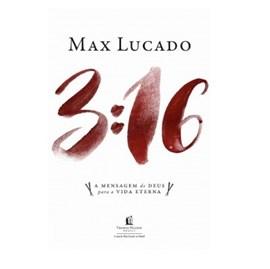 3:16 | A mensagem de Deus para a vida eterna | Max Lucado