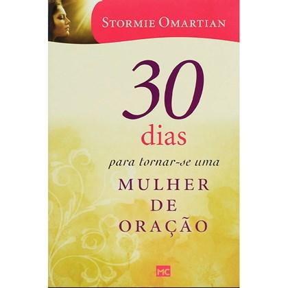 30 Dias Para Tornar-se Uma Mulher de Oração | Stormie Omartian