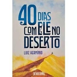 40 Dias Com Ele No Deserto | Luiz Hermínio