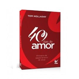 40 Dias de Amor   Tom Holladay