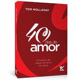 40 Dias de Amor | Tom Holladay