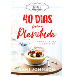 40 Dias para a Plenitude | Beni Johnson