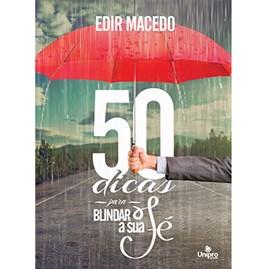 50 Dicas para blindar a sua Fé | Edir Macedo | 2ª Edição