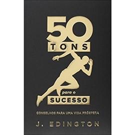 50 Tons Para o Sucesso   J. Edington