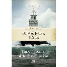 90 Dias Em Gálatas, Juízes E Efésios | Richard Coekin & Timothy Keller