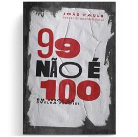 99 Não é 100 | João Paulo