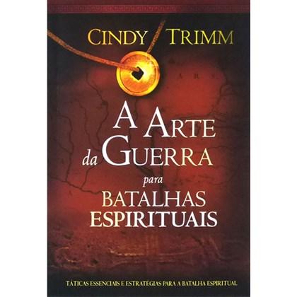 A Arte da Guerra Para Batalhas Espirituais | Cindy Trimm