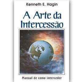 A Arte da intercessão | Kenneth E. Hagin