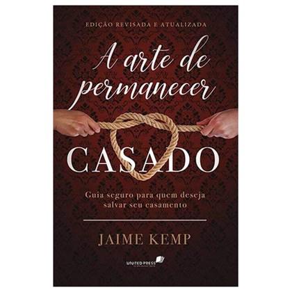 A Arte de Permanecer Casado | Jaime Kemp