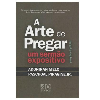 A Arte de Pregar um Sermão Expositivo | Paschoal Piragine Jr.