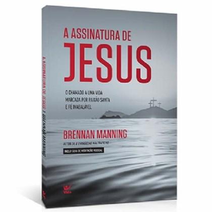 A Assinatura de Jesus   Brennan Manning