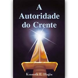 A Autoridade do Crente | Kenneth E. Hagin