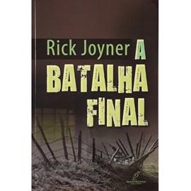 A Batalha Final | Rick Joyner