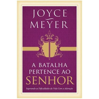 A Batalha Pertence Ao Senhor | Joyce Meyer