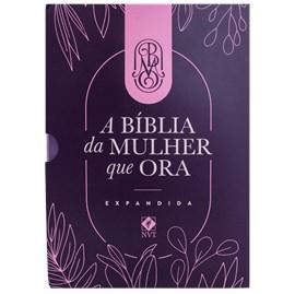 A Bíblia da Mulher que Ora - Edição Expandida | NVT | Letra Normal | Roxa