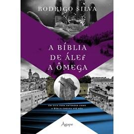 A Bíblia de Álef a Ômega | Rodrigo Silva