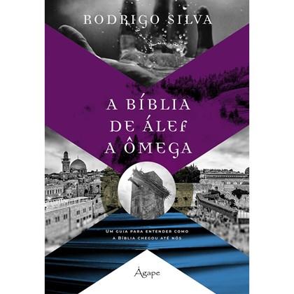 A Bíblia de Álef a Ômega   Rodrigo Silva