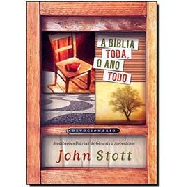 A Bíblia Toda, o Ano Todo | John Stott