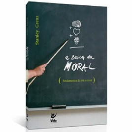 A Busca da Moral | Stanley J. Grenz