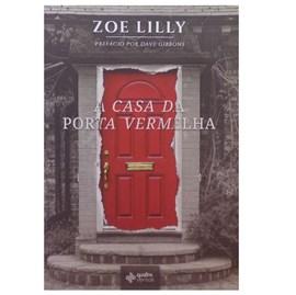 A Casa Da Porta Vermelha | Zoe Lilly