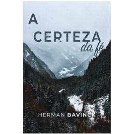 A Certeza da Fé | Herman Bavinck