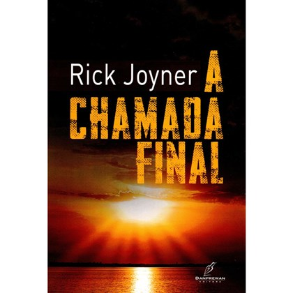 A Chamada Final   Rick Joyner