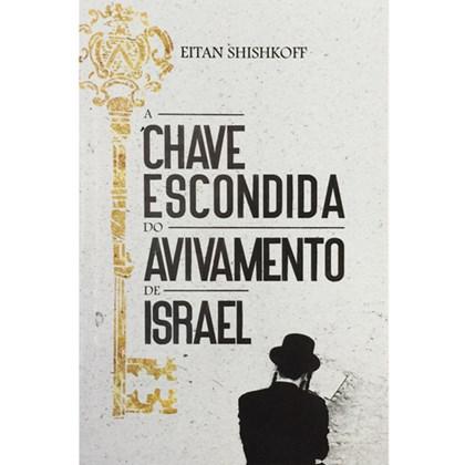 A Chave Escondida do Avivamento de Israel | Eitan Shishkoff
