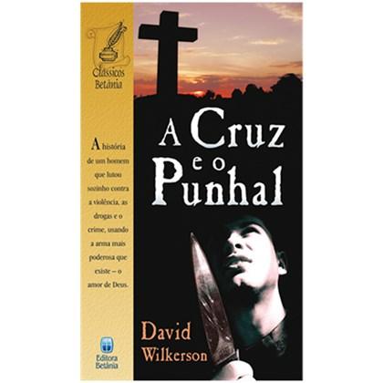 A Cruz e o Punhal   David Wilkerson