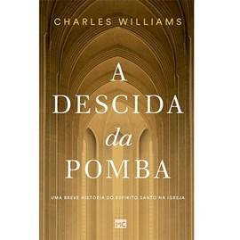 A Descida Da Pomba | Charles Williams