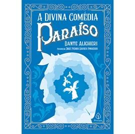 A Divina Comédia - Paraíso | Dante Alighieri