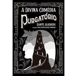 A Divina Comédia - Purgatório | Dante Alighieri