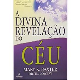 A Divina Revelação do Céu | Mary Baxter