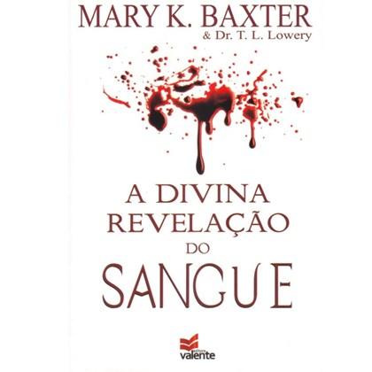 A Divina Revelação do Sangue   Mary K. Baxter & Dr. T. L. Lowery
