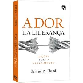 A Dor da Liderança | Samuel R. Chand