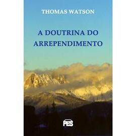 A Doutrina do Arrependimento | Thomas Watson