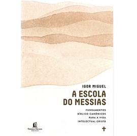 A Escola do Messias | Igor Miguel