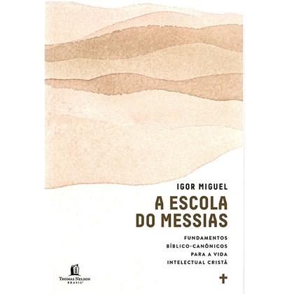 A Escola do Messias   Igor Miguel